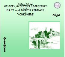 1840 HISTORY, GAZETTEER & DIRECTORY, NORTH & EAST RIDINGS OF YORKSHIRE - CD