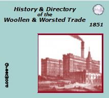 1851 HISTORY & DIRECTORY OF WOOLLEN & WORSTED TRADE - CD