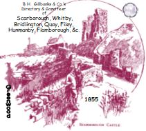 1855 DIRECTORY & GAZETTEER OF SCARBOROUGH & DISTRICT BY B H GILLBANKS - DOWNLOAD [Free Delivery]